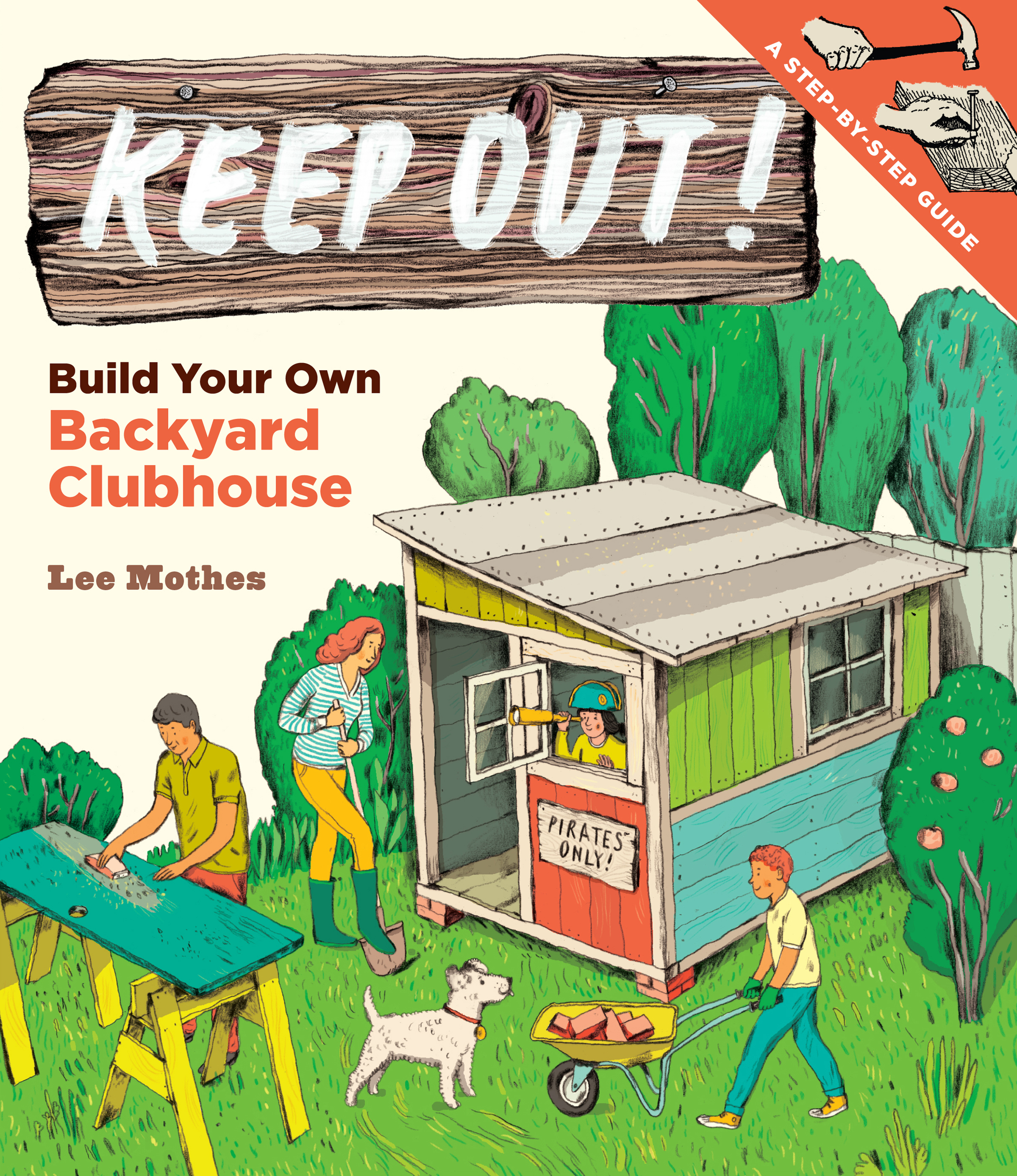 keep out build your own backyard clubhouse by lee mothes