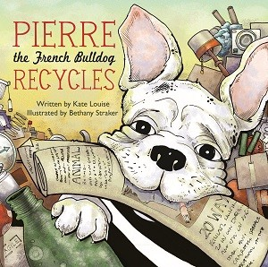 Pierre the French Bulldog Recycles 9781632204110