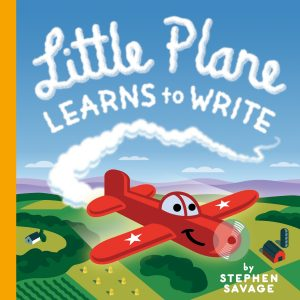 LITTLE PLANE LEARNS TO WRITE by Stephen Savage_FC