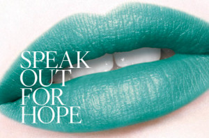 Teal Lips - Speak Out For Hope