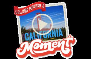 GaslampPopcorn-CaliforniaMomentPlayNow