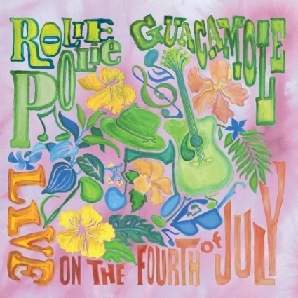 rolie_polie_guacamole_live_on_the_fourth_of_july_cover_art_web_resolution